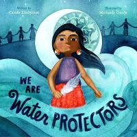 Cover of We Are the Water Protectors by Lindstrom