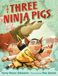 Cover of the three ninja pigs by schwartz