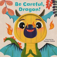Book cover of Be Careful, Dragon by Clulow