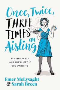 Once, Twice, Three Times an Aisling – Emer McLysaght and Sarah Breen