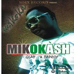 New Musik: MIKOKASH - MIKOKA (@mikokamix) ft GLAD &  @DAPROF