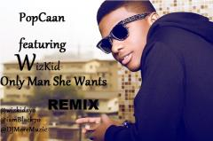 New Music: Popcaan Ft Wizkid -Only Man She Want  RMX