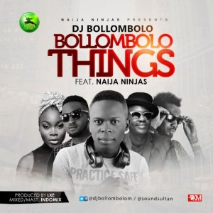 DJ-Bollombolo-Ft-Naija-Ninjas-Bollombolo-Things-Artwork-696x696