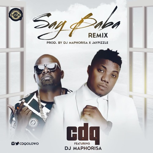 CDQ-–-Say-Baba-Remix-Ft.-DJ-Maphorisa