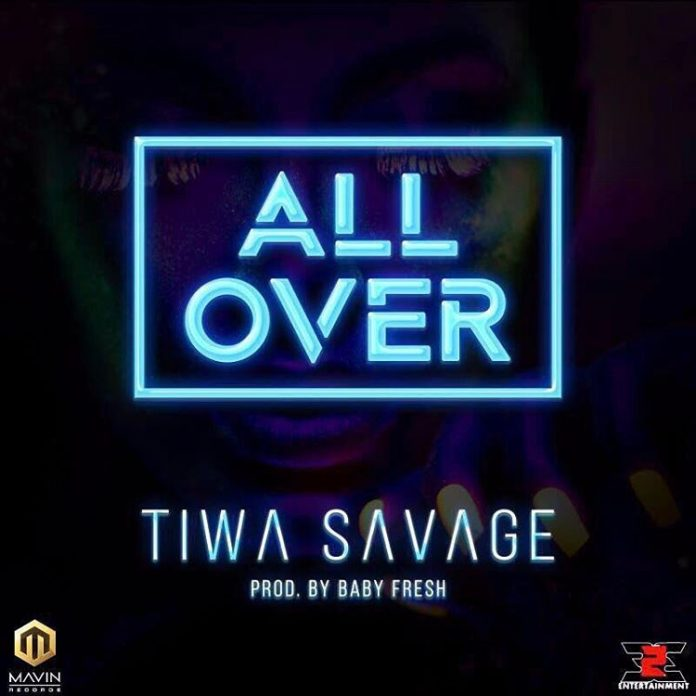 Download-Tiwa-Savage-All-Over-Prod.-By-Baby-Fresh-696x696