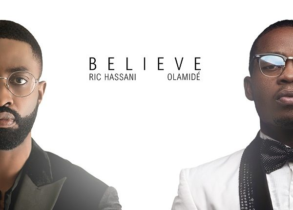 Ric Hassani - Believe (Remix) ft. Olamide