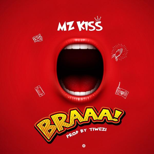 Mz Kiss - Braaa (Prod. Tiwezi)