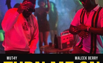 Mut4Y - Turn Me On ft Maleek Berry