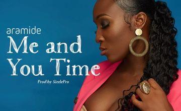 Aramide Me and You Time