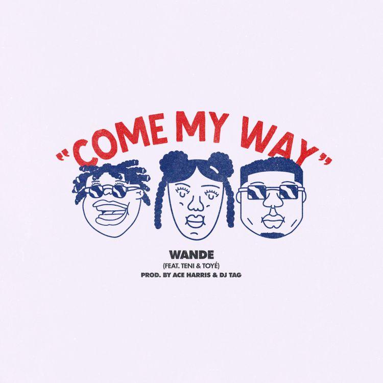 Wande Come My Way