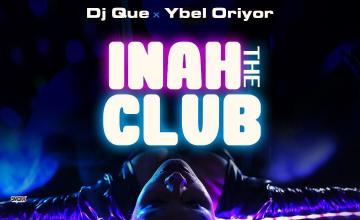 DJ Que Inna The Club Ft Ybel Oriyor