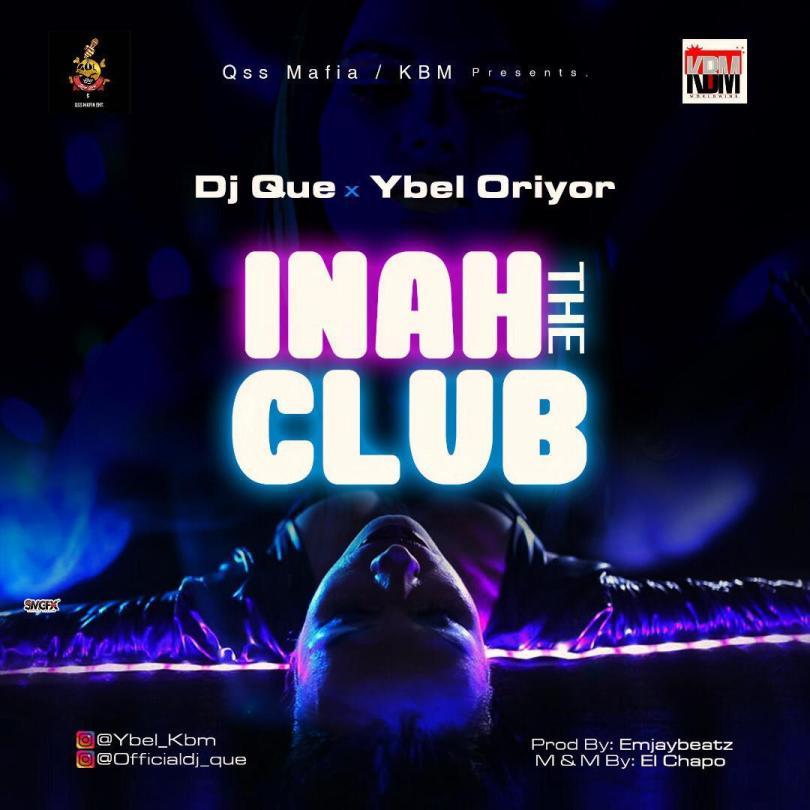 DJ Que Inna The Club Ft Ybel Oriyor