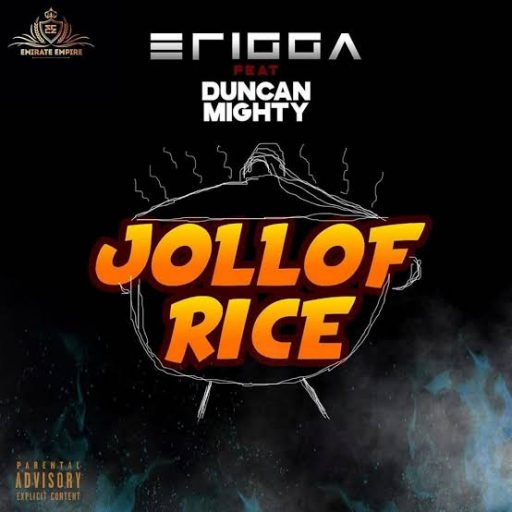 Erigga Jollof Rice ft Duncan Mighty