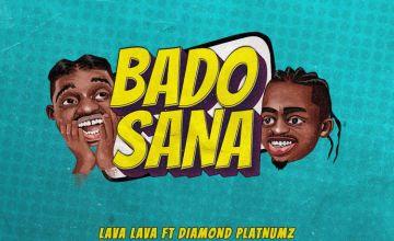 Lava Lava Bado Sana ft Diamond Platnumz