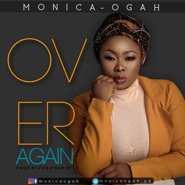 Monica Ogah Over Again