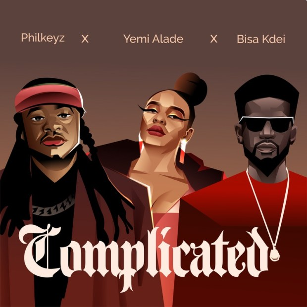 Philkeyz Complicated ft Yemi Alade and Bisa Kdei mp3
