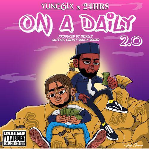 Yung6ix x 24Hrs On A Daily 2.0 radio edit