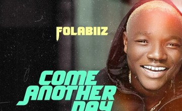 Folabiiz Come Another Day