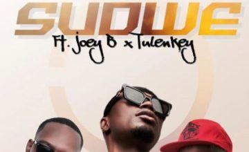 E.L – Sudwe Ft Joey B & Tulenkey