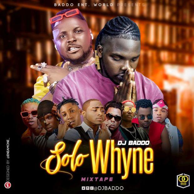 [Mixtape] DJ Baddo – Solo Whyne Mix