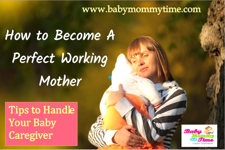 How to Become a Perfect Working Mother: Baby & Caregiver