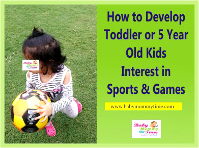 How to Develop Toddlers or Kids Interest in Sports & Games