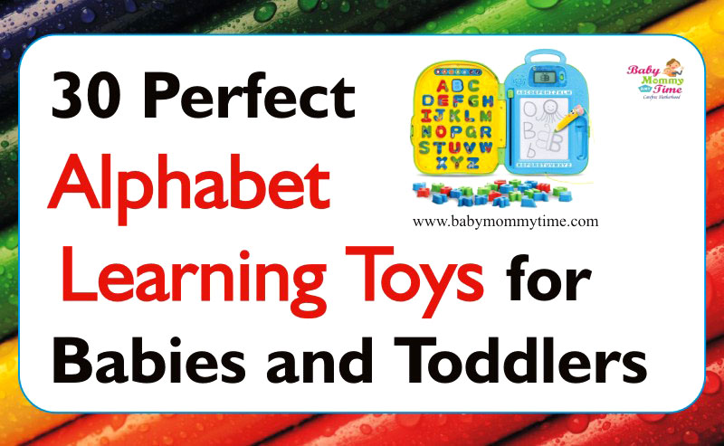 30 Perfect Alphabet Learning Toys for Babies and Toddlers – ABC's