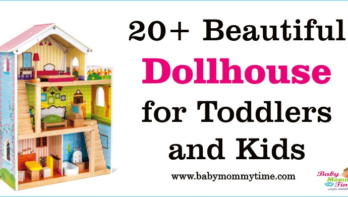 20+ Beautiful Dollhouse for Toddlers and Kids