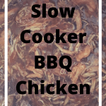Recipe – Slow Cooker BBQ Chicken