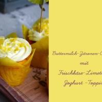 Zitronen Cupcakes mit Buttermilch und Limetten-Joghurt-Frischkäse-Topping