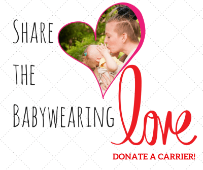 "Image of a white woman kissing the white toddler worn on her front in a baby carrier. They're bordered by a heart. Text in black ""Share the Babywearing"" and in large red text ""love"" with red text underneath ""donate a carrier."" Background is white with black lines that make it seem quilted."