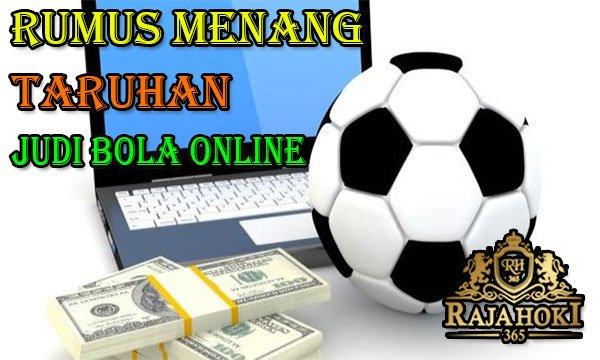 Rumus Menang Taruhan Judi Bola Online