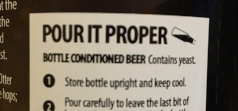 Pour it proper