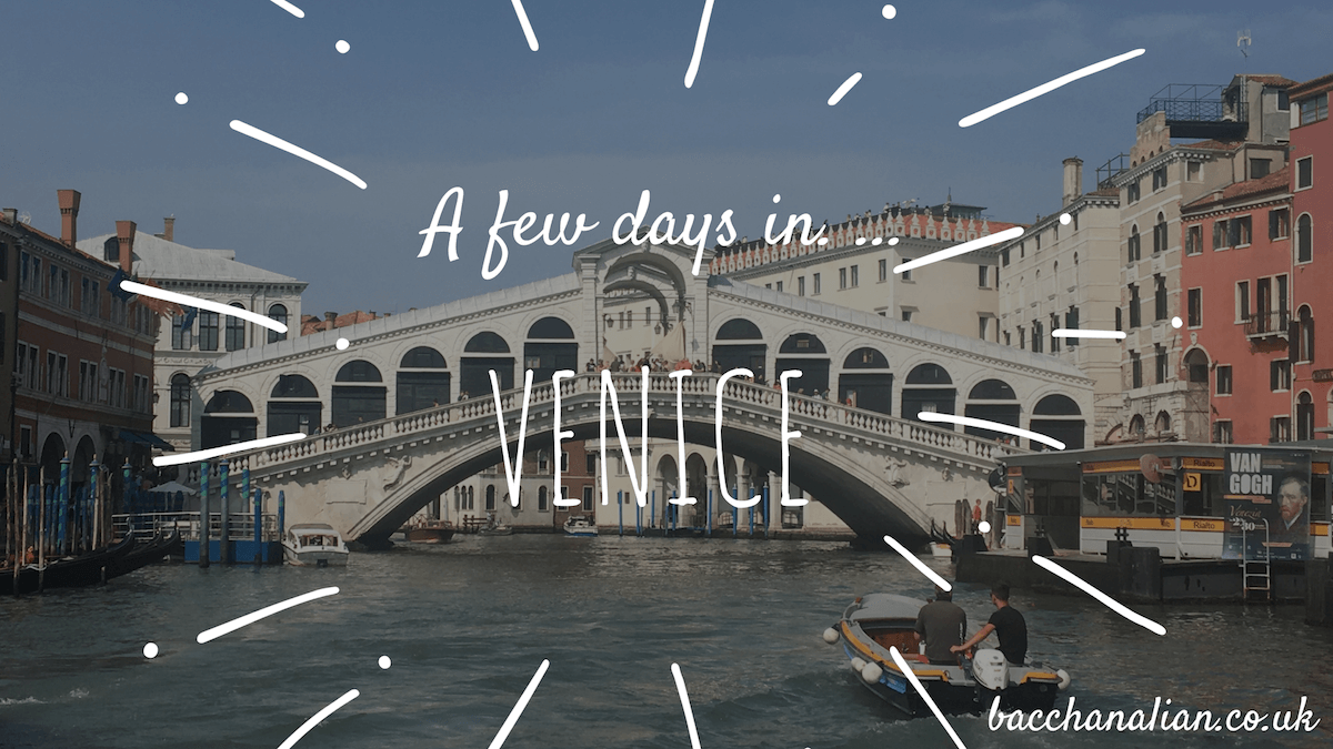 A Few Days Eating and Drinking in Venice