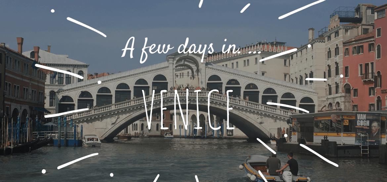 A few days in Venice