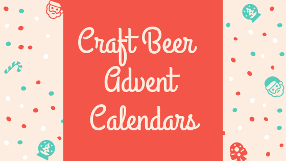 The Best Craft Beer Advent Calendars to Buy 2018