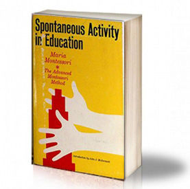 Book Cover: Spontaneous activity in education - Maria Montessori