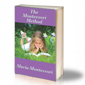 Book Cover: The Montessori method - Maria Montessori