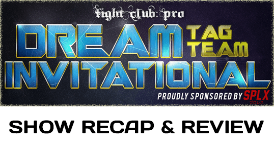 Fight Club: Pro - Dream Tag Team Invitational 2017 - Night Three (April 16, 2017)