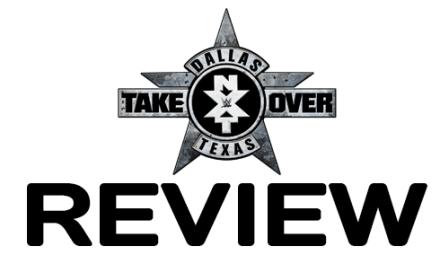 NXT Takeover: Dallas – Live Report