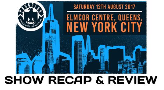 PROGRESS New York City (August 12, 2017)