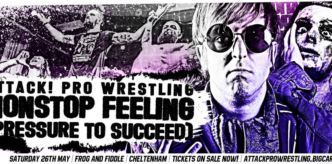 ATTACK! Pro Wrestling Nonstop Feeling (Pressure To Succeed) (May 26, 2018)