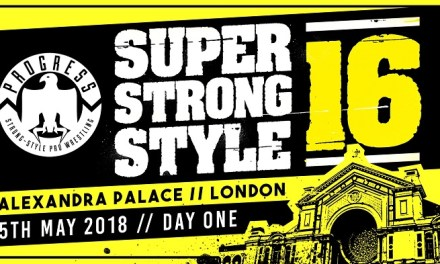 PROGRESS Chapter 68: Super Strong Style 16 2018 – Night One (May 05, 2018)
