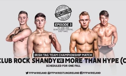 Match Review: More Than Hype (Nathan Martin & Darren Kearney) vs. Club Rock Shandy (Clayton Long & Martin Steers) (Fight Factory Pro Wrestling, Episode 5: Irish Underground Style) (June 01, 2018)