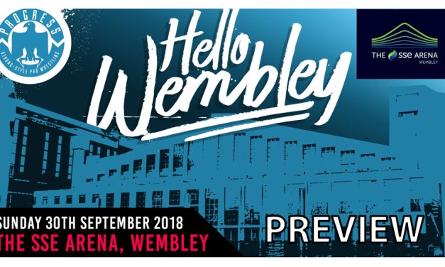 PROGRESS Chapter 76: Hello Wembley Preview