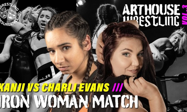 Match Review: Charli Evans vs. Kanji (Wrestling Resurgence Arthouse Wrestling Volume 3) (August 31, 2019)