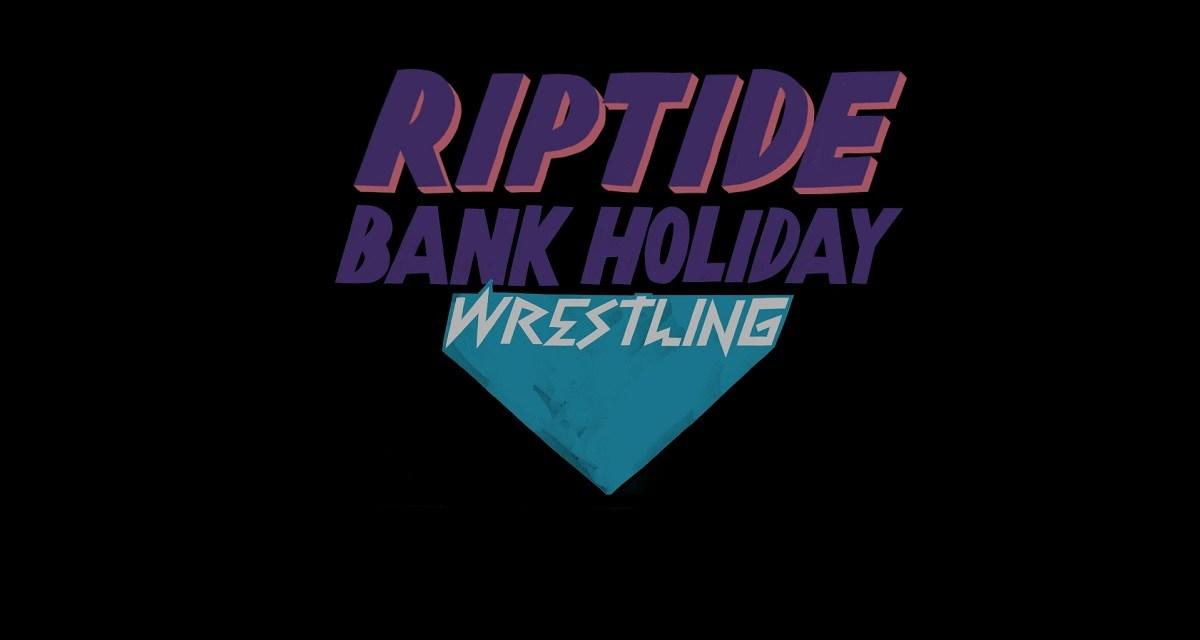 Riptide Wrestling Bank Holiday Wrestling – Show Two (August 26, 2019)