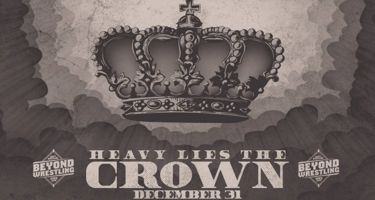 Beyond Wrestling Heavy Lies The Crown (December 31, 2019)