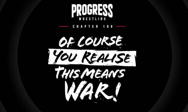 PROGRESS Chapter 108: Of Course You Realise This Means War (April 10, 2021)