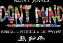 dont-mind-remix .mp3 download , kent jones dont mind remix download , kent jones remix ft lil wayne and pitbull download ,